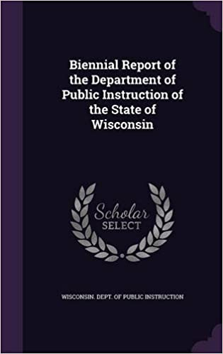 Biennial Report Of The Department Of Public Instruction Of The State