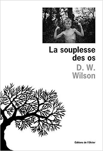 La souplesse des os - D.w Wilson