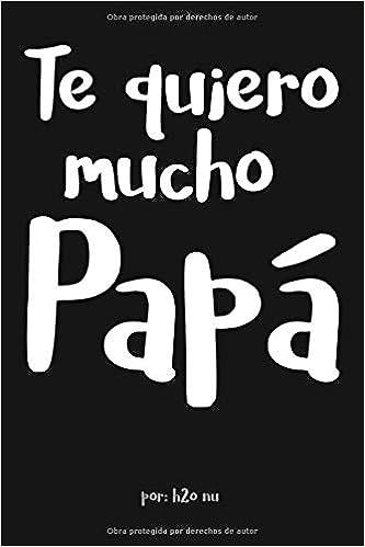 Te Quiero Mucho Papá: Regalo perfecto para el dia del Padre ...
