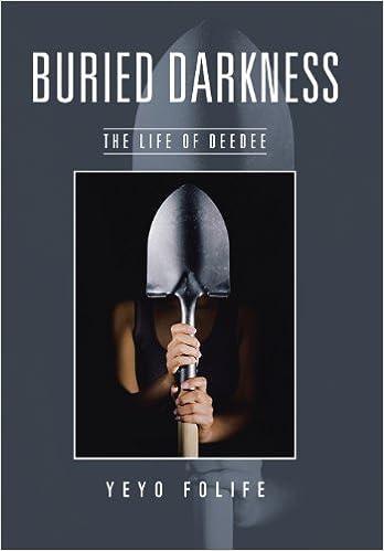 Buried Darkness: The Life of Deedee