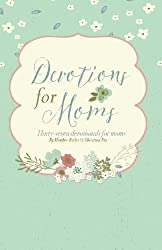 Devotions for Moms: Thirty-Seven Devotionals for Moms