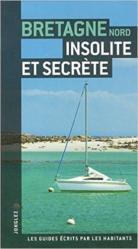 Téléchargement gratuit de PDF torrent Bretagne Nord insolite et secrte PDF