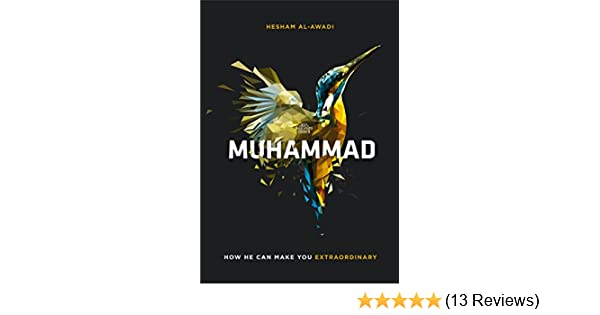 Muhammad how he can make you extraordinary kindle edition by muhammad how he can make you extraordinary kindle edition by hesham al awadi religion spirituality kindle ebooks amazon fandeluxe Images