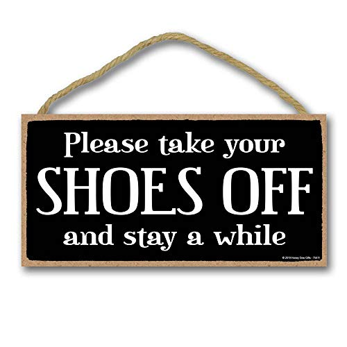Honey Dew Gifts Front Door Sign, Please Take Off Your Shoes and Stay a While 5 inch by 10 inch Hanging Wall Art, Decorative Wood Sign Home Decor