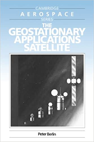 The Geostationary Applications Satellite (Cambridge Aerospace Series)