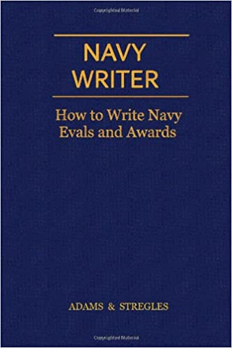 Navy Writer How To Write Navy Evals And Awards Adams Stregles