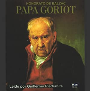 Papa Goriot [Father Goriot] Audiobook
