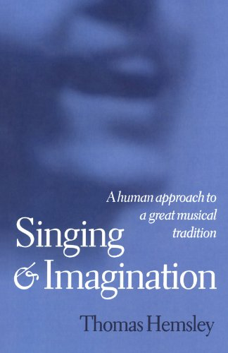 Singing and Imagination: A Human Approach to a Great Musical Tradition by Thomas Hemsley