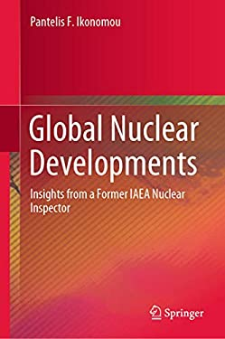 Global Nuclear Developments: Insights from a Former IAEA Nuclear Inspector