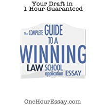 The Complete Guide to a Winning Law School Application Essay -- Top Ten Dos and Don'ts