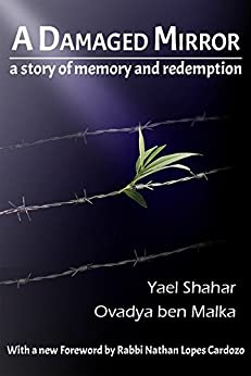A Damaged Mirror: A story of memory and redemption by [Malka, Ovadya ben, Yael Shahar]