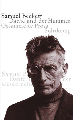 Dante und der Hummer: Gesammelte Prosa