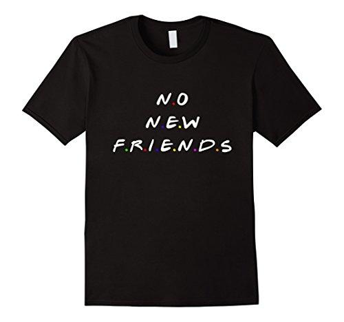 New Friends T-shirt - Mens No new friends t shirt Large Black