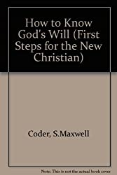 How to Know God's Will (First Steps for the New Christian)