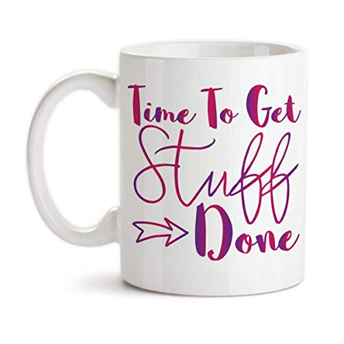 Time To Get Stuff Done Ceramic Coffee Mug Hustle Design (Groovy Stuff)