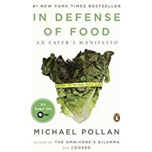 Michael Pollan: In Defense of Food : An Eater's Manifesto (Paperback); 2009 Edition