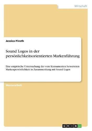Read Online Sound Logos in Der Personlichkeitsorientierten Markenfuhrung (German Edition) pdf