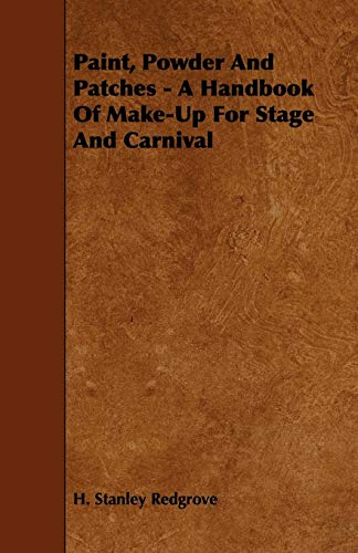 (Paint, Powder and Patches - A Handbook of Make-Up for Stage and Carnival)