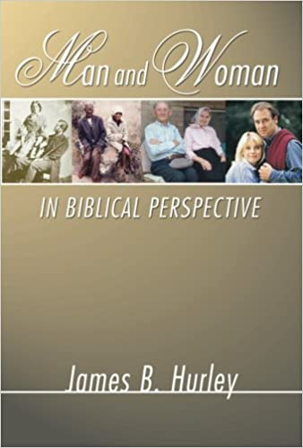 Image result for James B. Hurley, Man and Woman in the Biblical Perspective