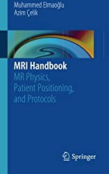 MRI Handbook: MR Physics, Patient Positioning, and Protocols