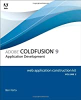 Adobe ColdFusion 9 Web Application Construction Kit, Volume 2: Application Development Front Cover