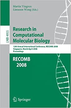Book Research in Computational Molecular Biology: 12th Annual International Conference, RECOMB 2008, Singapore, March 30 - April 2, 2008, Proceedings (Lecture Notes in Computer Science)