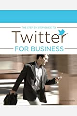 The Step by Step Guide to Twitter for Business Paperback