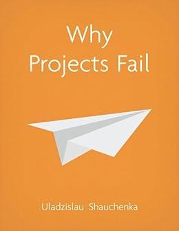Why Projects Fail by [Shauchenka, Uladzislau]