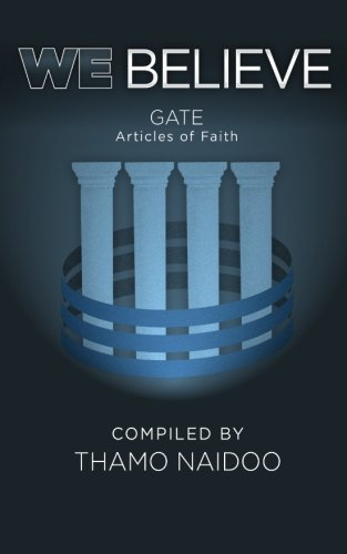 Read Online We Believe: GATE Articles of Faith PDF