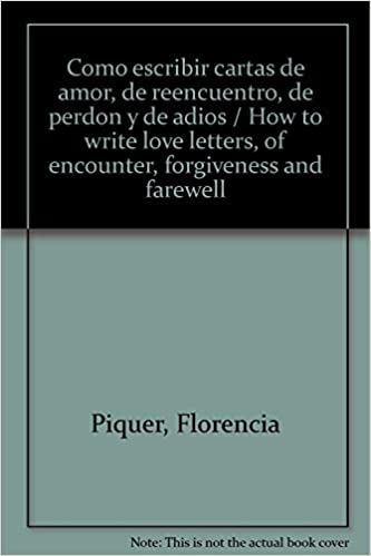 Como escribir cartas de amor, de reencuentro, de perdon y de