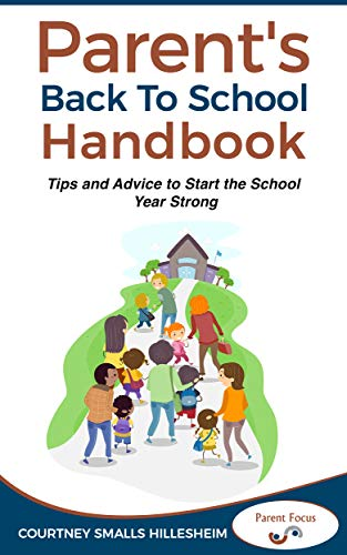 The Parent's Back to School Handbook: Tips and Advice to Start the School Year Strong (Parent Toolbox Book 1) by [Smalls Hillesheim, Courtney]