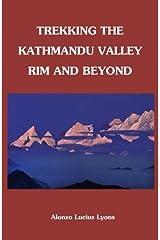 Trekking The Kathmandu Valley Rim and Beyond by Alonzo Lucius Lyons (2011-07-28) Paperback