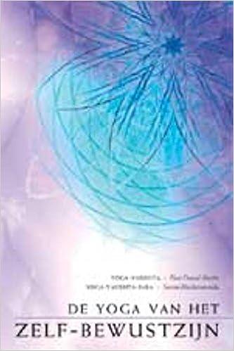 De yoga van het zelf-bewustzijn: yoga-Vasishta / Yoga ...
