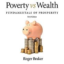 Poverty Vs Wealth: Fundamentals Of Prosperity