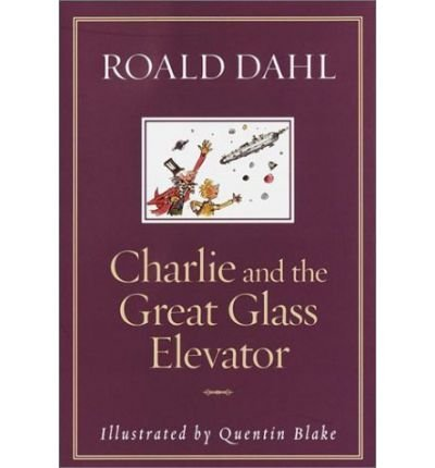 Charlie & the Great Glass Elevator (Hardback) - Common (Roald Dahl Charlie And The Great Glass Elevator)