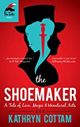 The Shoemaker: A Tale of Love, Magic & Unnatural Acts