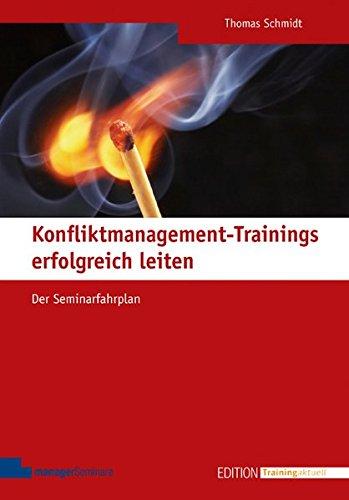 Konfliktmanagement-Trainings erfolgreich leiten: Der Seminarfahrplan (Edition Training aktuell)
