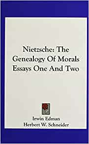 genealogy of morals essay 2 First essay good and evil, good and bad 1 these english psychologists whom we have to thank for the only attempts up to this point to produce a history of the.
