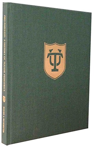 Pro Parvulis: On Behalf of the Little Ones - A History of the Department of Pediatrics Tulane Medical School 1834-2003 [Hardcover] [Jan 01, 2003] William W. Waring, M. D. and Lennie Washington