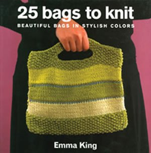 25 Bags to Knit : Beautiful Bags in Stylish Colors PDF