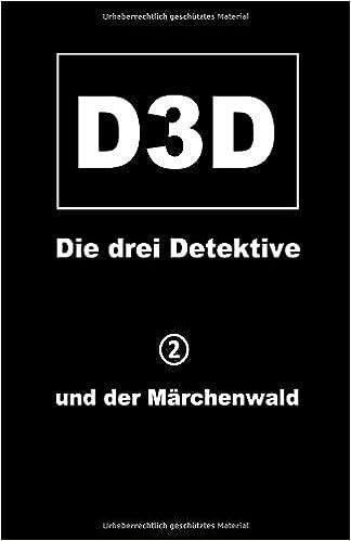 und der Märchenwald: Volume 2 (D3D - Die drei Detektive)