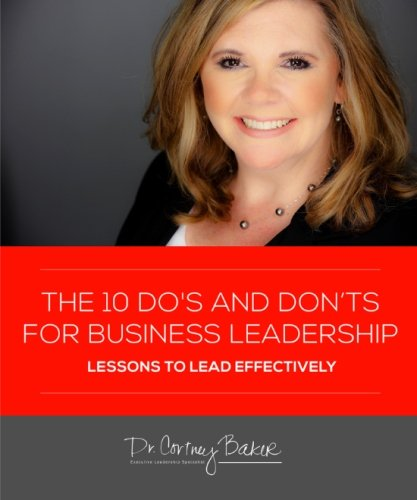 Download The 10 Do's and Don'ts for Business Leaders: How to Lead Effectively pdf epub