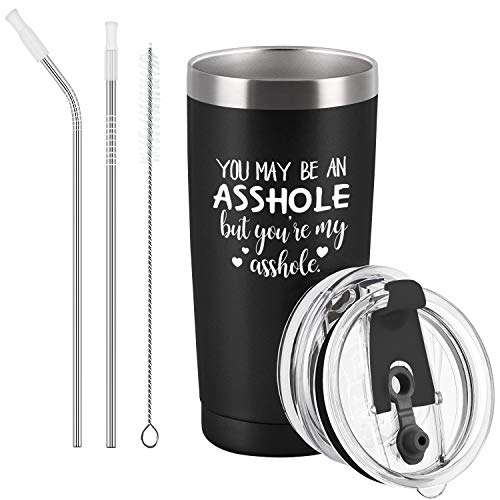 You May Be an Asshole But You're My Asshole Travel Tumbler, Valentine's Day Gifts for Husband Hubby Boyfriend Lover Men Him, Birthday Christmas Gift for Men, 20 Oz Stainless Steel Travel Tumbler (Gift Boyfriend Valentine)