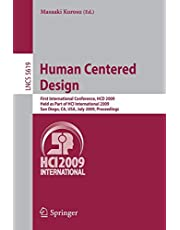 Human Centered Design: First International Conference, HCD 2009, Held as Part of HCI International 2009, San Diego, CA, USA, July 19-24, 2009 Proceedings