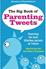 The Big Book of Parenting Tweets: Featuring the Most Hilarious Parents on Twitter Paperback
