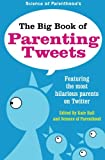The Big Book of Parenting Tweets: Featuring the Most Hilarious Parents on Twitter