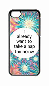 Custom iPhone 5C Case , I Already Want To Take A Nap Tomorrow Hard Plastic Protective Cases Cover by Foreverway --1676