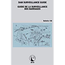 Dam Surveillance Guide (ICOLD Bulletins Series t. 158) (French Edition)
