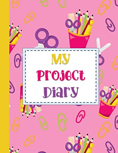 My Project Diary: Independent Learning Project Journal for Elementary Kids Grades 2-5: School Supplies on Pink Cover (Project Based Learning Ideas For Fourth Grade)