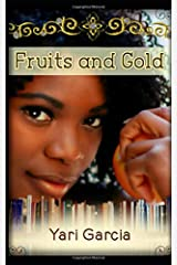 Fruits and Gold Paperback